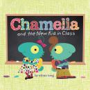 Chamelia and the New Kid in Class Audiobook