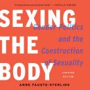 Sexing the Body: Gender Politics and the Construction of Sexuality Audiobook