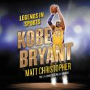 Kobe Bryant: Legends in Sports Audiobook