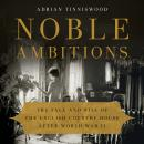 Noble Ambitions: The Fall and Rise of the English Country House After World War II Audiobook