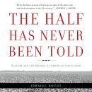The Half Has Never Been Told: Slavery and the Making of American Capitalism Audiobook