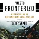 Outpost: An Untold Story of American Valor, Jake Tapper