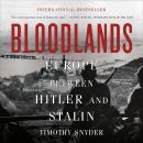 Bloodlands: Europe Between Hitler and Stalin Audiobook