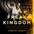 Freak Kingdom: Hunter S. Thompson's Manic Ten-Year Crusade Against American Fascism Audiobook
