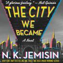 City We Became: A Novel, N. K. Jemisin