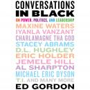 Conversations in Black: On Power, Politics, and Leadership Audiobook
