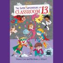 Super Awful Superheroes of Classroom 13, Matthew J. Gilbert, Honest Lee