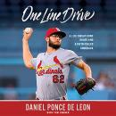 One Line Drive: A Life-Threatening Injury and a Faith-Fueled Comeback Audiobook