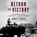 Return to Victory: MacArthur's Epic Liberation of the Philippines Audiobook