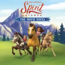 Spirit Untamed: The Movie Novel Audiobook