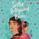 Sister of the Bollywood Bride Audiobook
