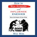 How to Win Friends and Influence Enemies: Taking On Liberal Arguments with Logic and Humor Audiobook