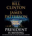 President Is Missing: A Novel, Bill Clinton, James Patterson