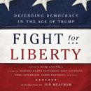 Fight for Liberty: Defending Democracy in the Age of Trump Audiobook