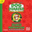 Dog Diaries: Happy Howlidays: A Middle School Story, Steven Butler, James Patterson