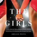 The Girls: An All-American Town, a Predatory Doctor, and the Untold Story of the Gymnasts Who Brough Audiobook