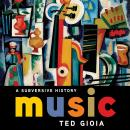 Music: A Subversive History Audiobook