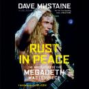 Rust in Peace: The Inside Story of the Megadeth Masterpiece Audiobook