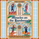 Miracles on the Hardwood: The Hope-and-a-Prayer Story of a Winning Tradition in Catholic College Bas Audiobook