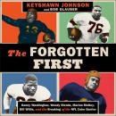 The Forgotten First: Kenny Washington, Woody Strode, Marion Motley, Bill Willis, and the Breaking of Audiobook