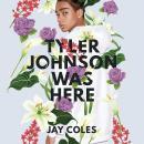 Tyler Johnson Was Here Audiobook