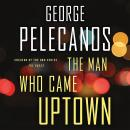 The Man Who Came Uptown Audiobook