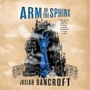 Arm of the Sphinx, Josiah Bancroft
