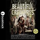 Beautiful Creatures: Booktrack Edition Audiobook