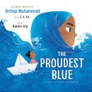Proudest Blue: A Story of Hijab and Family, Ibtihaj Muhammad