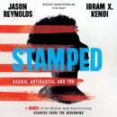 Stamped: Racism, Antiracism, and You: A Remix of the National Book Award-winning Stamped from the Beginning, Ibram X. Kendi, Jason Reynolds