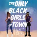 The Only Black Girls in Town Audiobook
