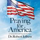 Praying for America: 40 Inspiring Stories and Prayers for Our Nation Audiobook