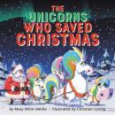 The Unicorns Who Saved Christmas Audiobook