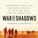 War of Shadows: Codebreakers, Spies, and the Secret Struggle to Drive the Nazis from the Middle East Audiobook