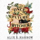 Once and Future Witches, Alix E. Harrow