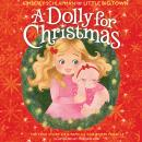 A Dolly for Christmas: The True Story of a Family's Christmas Miracle Audiobook