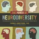 The Power of Neurodiversity: Unleashing the Advantages of Your Differently Wired Brain (published in Audiobook