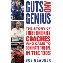 Guts and Genius: The Story of Three Unlikely Coaches Who Came to Dominate the NFL in the '80s Audiobook