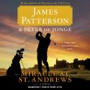 Miracle at St. Andrews: A Novel, James Patterson