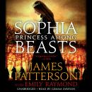 Sophia, Princess Among Beasts, James Patterson