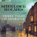 Sherlock Holmes: Three Tales of Intrigue Audiobook