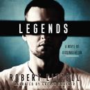 Legends: A Novel of Dissimulation Audiobook