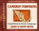Cameron Townsend: Good News in Every Language, Geoff Benge, Janet Benge, Janet And Geoff Benge