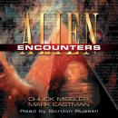 Alien Encounters: The Secret Behind the UFO Phenomenon, Mark Eastman, Chuck Missler