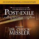 Prophets of the Post Exile: Haggai, Zechariah, & Malachi, Chuck Missler