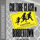 Bordertown, Culture Clash