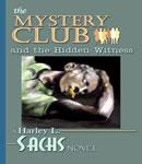Mystery Club and the Hidden Witness, Harley L. Sachs