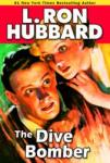Dive Bomber: A High-flying Adventure of Love and Danger, L. Ron Hubbard