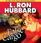 False Cargo, L. Ron Hubbard