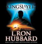 Kingslayer, L. Ron Hubbard